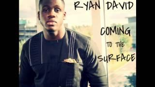 Coming To The Surface - Ryan David @MrRyanDavid @uprightmusicrep (Audio)