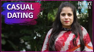 Is casual dating safe?   Love and Relationship   Pyar Ke Side Effects by Pyar.com