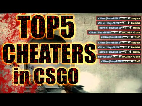 TOP 5 CHEATERS in COUNTER STRIKE:GLOBAL OFFENSIVE (CSGO)