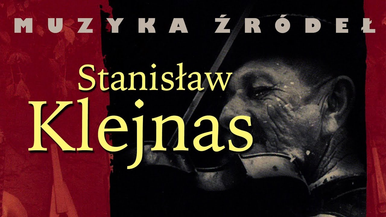 """Stanisław Klejnas – A żebyś ty chmielu na tycki nie lazł (z albumu """"Muzyka źródeł vol. 29"""")"""