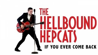The Hellbound Hepcats - If You Ever Come Back