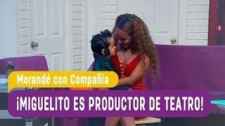 Morandé con Compañía - ¡Miguelito es productor de teatro! / Capítulo 4 thumbnail