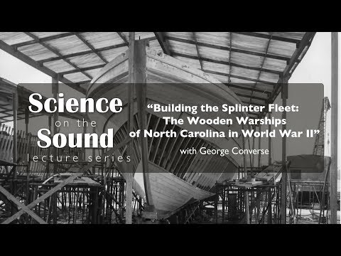 """Building the Splinter Fleet: The Wooden Warships of North Carolina in WWII"""