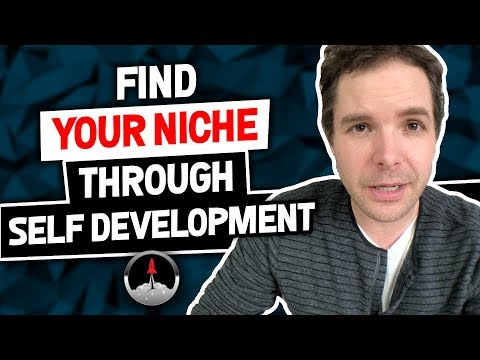 Find Your Niche Through Self Development