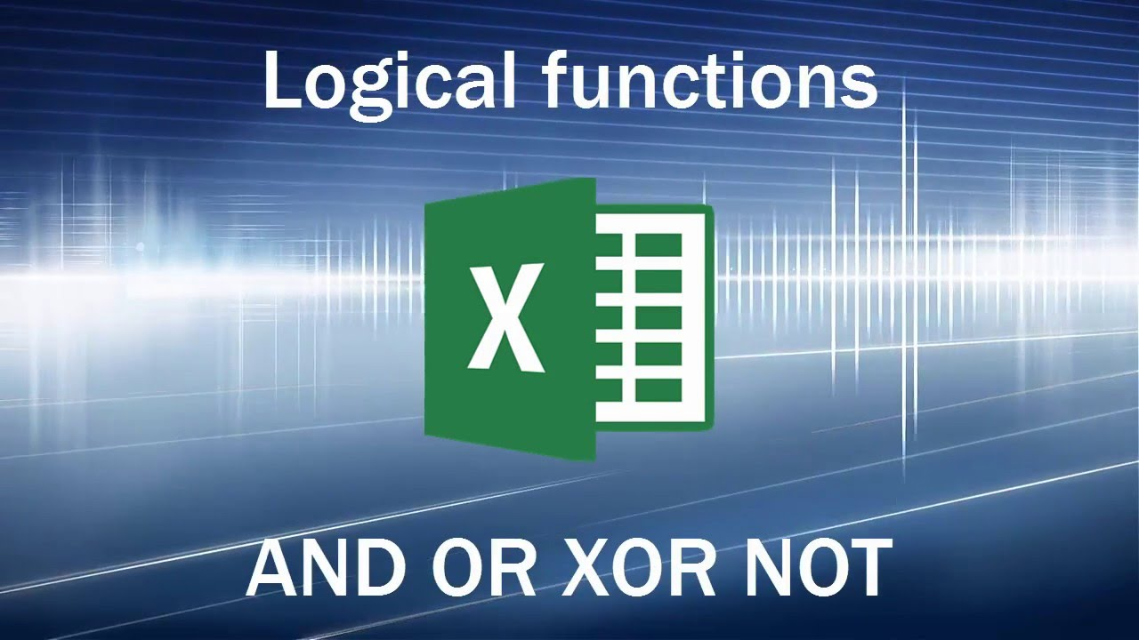 Excel formulas and functions   AND OR XOR NOT