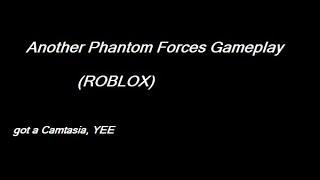 Ein weiteres Phantom Forces Gameplay (ROBLOX) (Glitch bei Video ist PATCHED)