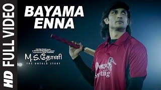Bayama Enna Full Video Song | M.S.Dhoni-Tamil | Sushant Singh Rajput, Kiara Advani, Disha Patani
