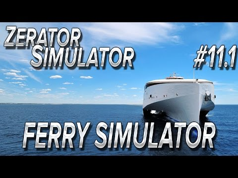 ZeratoR Simulator #11.1 : FERRY Simulator