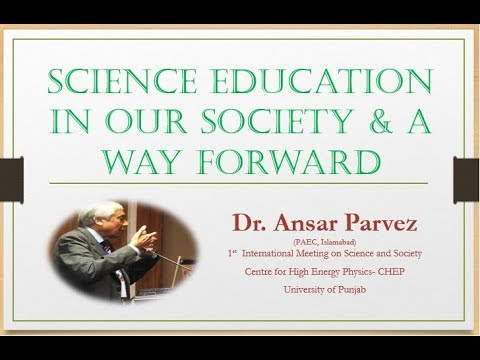 Science Education in our Society & A way forward | Dr Ansar Parvez