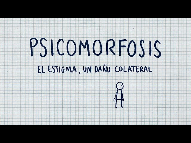 PSICOMORFOSIS: El estigma, un daño colateral