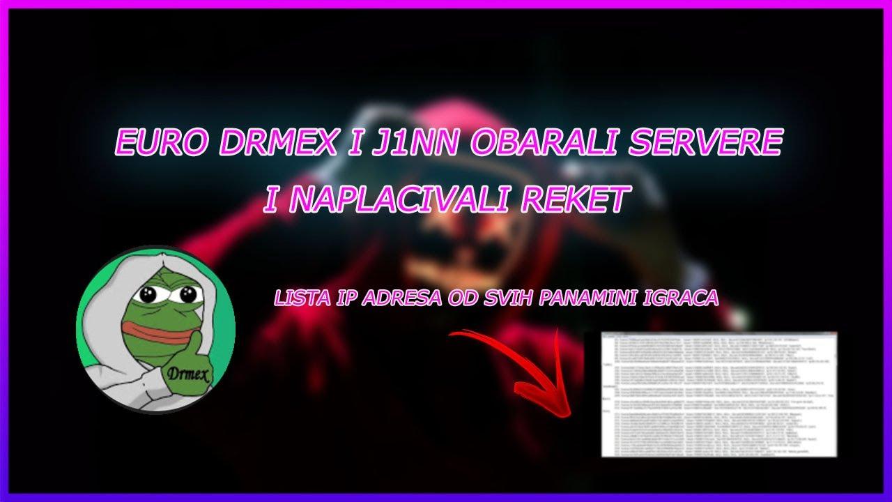 Download EURO DRMEX I J1NN OBARALI SERVERE PA NAPLAĆIVALI REKET   DRMEX PRIZNAO