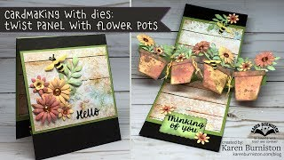Cardmaking with Dies: Twist Panel Flower Pot Pop-up Card
