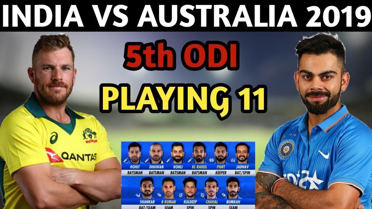 India Vs Australia 5th Odi >> India Vs Australia 5th Odi Match 2019 Playing 11 India Confirmed Playing 11 Vs Australia 2019