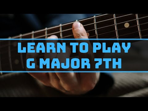 Intermediate Guitar Lessons: How to play a G major 7th chord - YouTube
