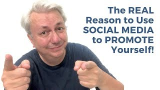 The REAL Reason to Use SOCIAL MEDIA to PROMOTE Yourself