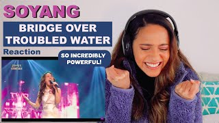 First Time Hearing SOHYANG -  Bridge Over Troubled Water   REACTION!!