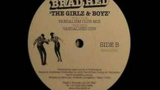 Brad Hed - The Girlz & Boyz (Vandalism Club Mix)