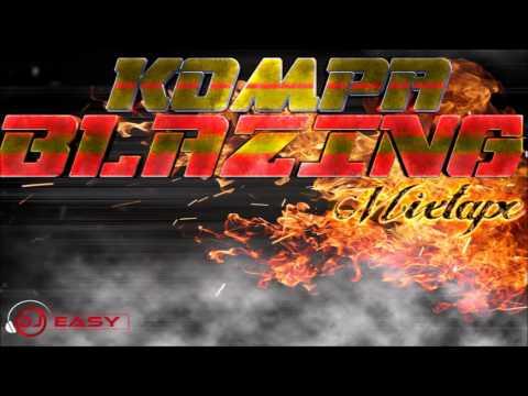 Kompa Blazing Mix ● Carimi ● Nu- Look ● T -Vice● T- Micky● Alan Cave●Ti Kabzy● Kreyol La● ++