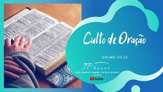 Culto de Oração | 19:00 - Igreja Presbiteriana do Barro