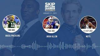Bucs/Packers, Josh Allen, Nets (1.21.21) | UNDISPUTED Audio Podcast