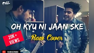 Download Hindi Video Songs - Oh Kyu Ni Jaan Ske | Latest Punjabi Song | Cover By- Syed Zahid | Love Music |