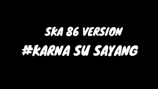 KARNA SU SAYANG Near feat Dian Sorowea Reggae SKA Version By NIKISUKA Lirik Video