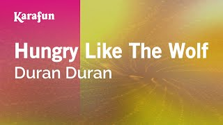 Karaoke Hungry Like The Wolf - Duran Duran *