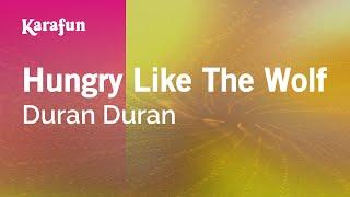 Karaoke Hungry Like The Wolf - Duran Duran *