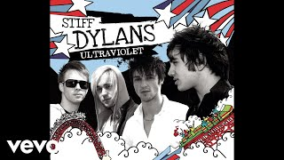 Stiff Dylans - Ultraviolet (Official Audio)