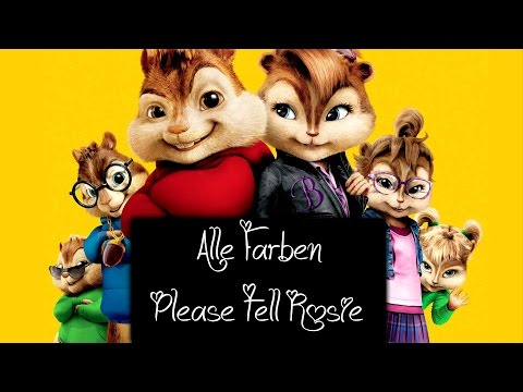 Alle Farben - Please Tell Rosie ( Chipmunks Version)