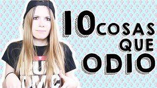 10 Cosas que ODIO