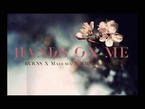 BURNS X Maluma X Rae Sremmurd - Hands On Me (Lyrics)