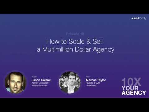 How to Scale & Sell a Multimillion Dollar Agency (Jason Swenk)