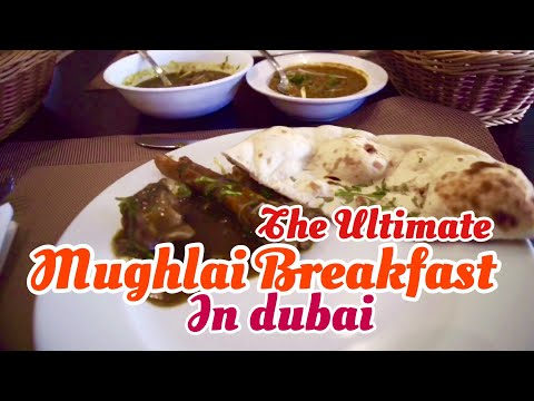 The ultimate mughlai Breakfast in Dubai