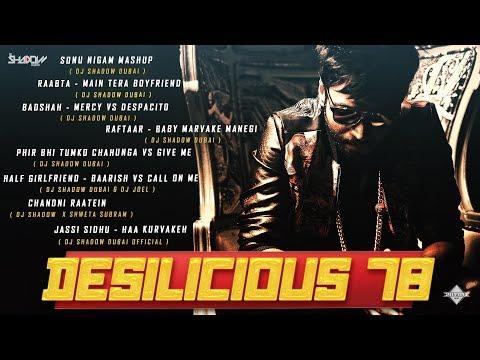 DJ Shadow Dubai   Desilicious 78   Video Jukebox   Latest Bollywood Hits 2017