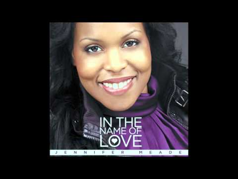 Jennifer Meade In The Name Of Love (Full ALBUM)