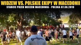WIDZEW vs. POLSKIE EKIPY W MACEDONII 07.06.2019