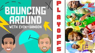 Bouncing Around | The Playoffs
