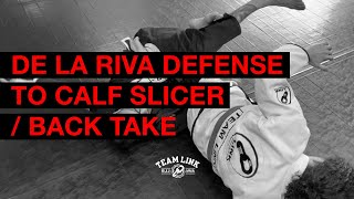 DE LA RIVA DEFENSE TO CALF SLICER / BACK TAKE