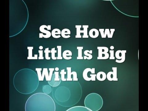 How God Measures - Little Is Big