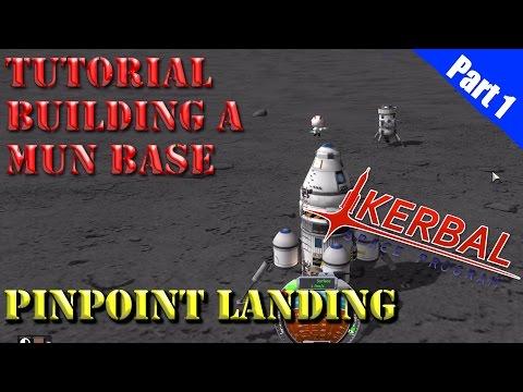 Kerbal Space Program  - Mun Base Tutorial - Part 1 Pinpoint Landing