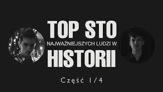 Top Sto Najważniejszych Ludzi w Historii [Część 1/4 - Miejsca 51-100]