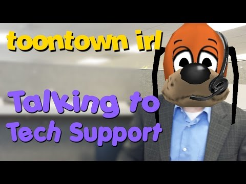 ToonTown IRL - An Outraged ToonTown Player Talks To Tech Support