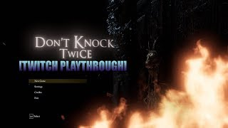 Don't Knock Twice [Twitch Playthrough]