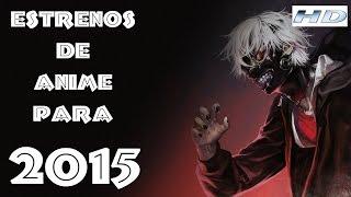 Estrenos de animes para el 2015 ( nuevos animes )