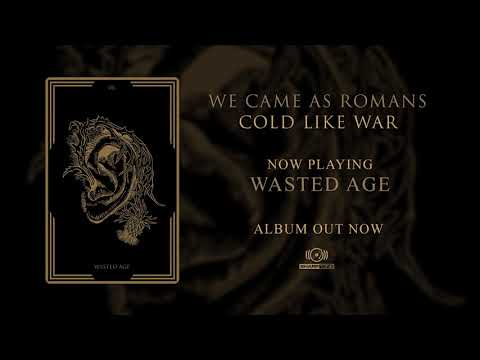 We Came As Romans - Wasted Age (OFFICIAL ALBUM AUDIO)