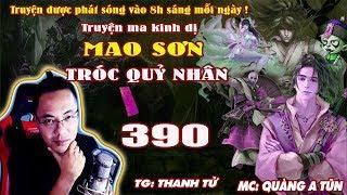 Mao Sơn Tróc Quỷ Nhân [ Tập 390 ] Trung Quỳ Cứu Viện - Truyện ma pháp sư - Quàng A Tũn