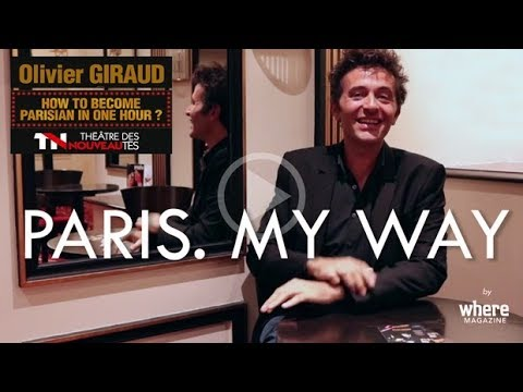 (FR) PARIS. MY WAY by where - Olivier Giraud, comédien