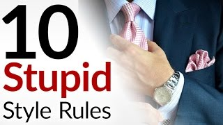10 STUPID Style Rules | Men