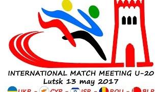 International U20 Athletics Match - Lutsk 2017